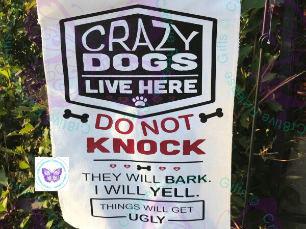 CRAZY DOGS LIVE HERE GARDEN FLAG BY CR8TIVE RELEASE GIFTS