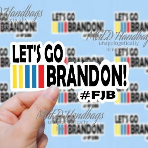 Let's Go Brandon Sticker, Print Your Own, Digital Download, SVG PNG JPG, Handmade by MGEDHandbags