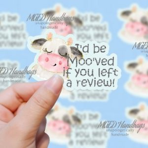 I'd Be Moo'ved If You Left A Review Sticker, Digital Download ONLY, PNG JPG V3 Format, Small Business Stickers Handmade by MGED Handbags